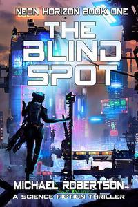 The Bind Spot: A Cyberpunk Thriller