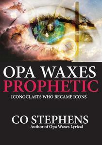 Opa Waxes Prophetic