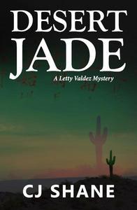 Desert Jade: A Letty Valdez Mystery