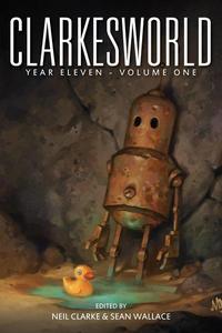 Clarkesworld Year Eleven: Volume One
