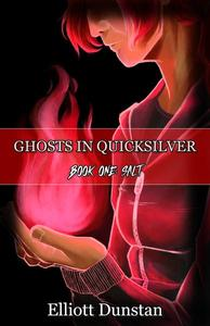 Ghosts in Quicksilver: Book One: Salt
