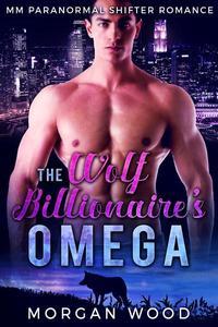 The Wolf Billionaire's Omega