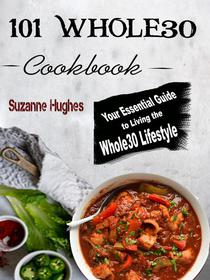 101 Whole30 Instant Pot Cookbook - Your Essential Guide to Living the Whole30 Lifestyle