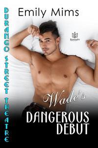 Wade's Dangerous Debut