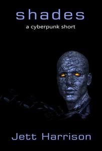 Shades (A Cyberpunk Short)