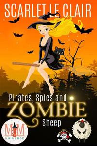 Pirates, Spies and Zombie Sheep: Magic and Mayhem Universe