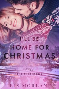 I'll Be Home for Christmas (A Thorntons Christmas Novella)