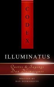 Codex Illuminatus: Quotes & Sayings of Dan Desmarques