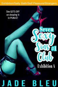 Seven Sexy Sins Club #1: Exhibition A