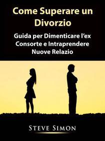 Come Superare un Divorzio