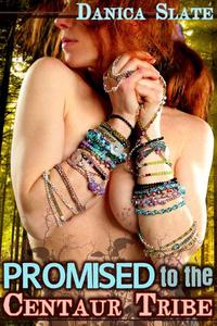 Promised to the Centaur Tribe (Monster Fantasy Erotica)