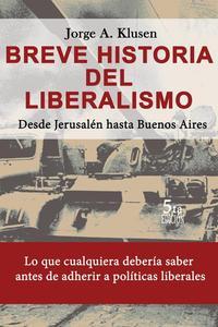 5ed Breve Historia del Liberalismo. Desde Jerusalen hasta Buenos Aires