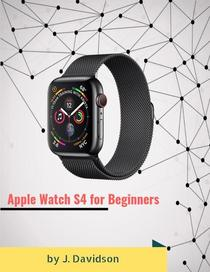 Apple Watch S4 for Beginners
