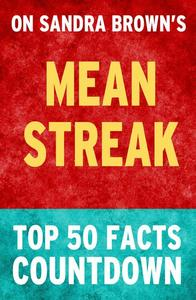 Mean Streak: by Sandra Brown: Top 50 Facts Countdown