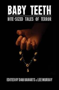 Baby Teeth: Bite-sized Tales of Terror