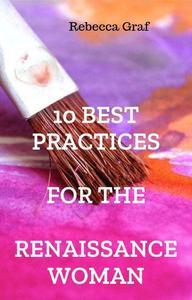 10 Best Practices for the Renaissance Woman