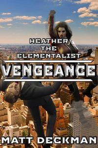 Heather The Elementalist: Vengeance