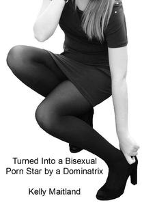 Turned Into a Bisexual Porn Star by a Dominatrix