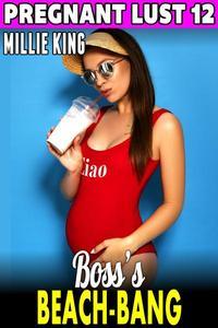 Boss's Beach-Bang : Pregnant Lust 12