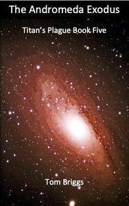 The Andromeda Exodus