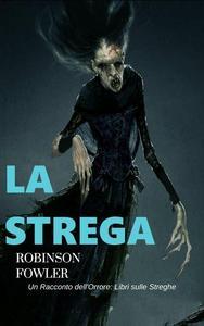 La Strega, un racconto dell'Orrore: Libri sulle Streghe