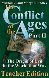 The Conflict of the Ages Teacher II: The Origin of Evil in the World that Was