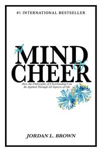 A Mind of Cheer: How the Philosophy of Cheerleading Can be Applied Through All Aspects of Life
