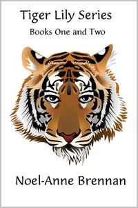 Tiger Lily Series Books One and Two