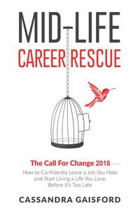 Mid-Life Career Rescue: The Call For Change 2018
