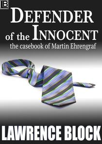 Defender of the Innocent: The Casebook of Martin Ehrengraf