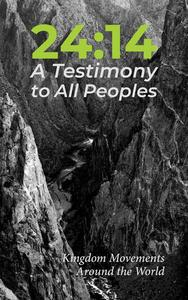 24:14 - A Testimony to All Peoples