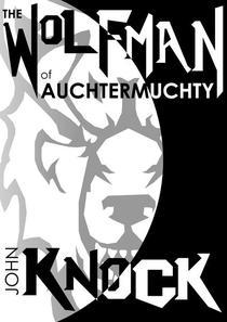 The Wolfman of Auchtermuchty