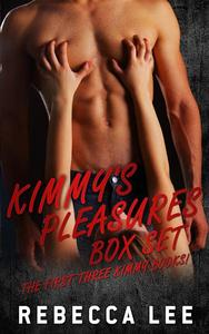 Kimmy's Pleasures: The First Three Kimmy Books