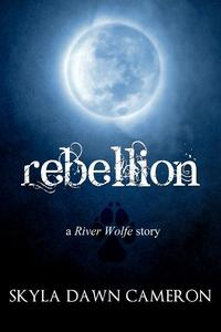Rebellion: A River Wolfe Story