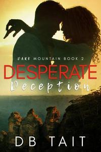 Desperate Deception: Dark Mountain Book 2
