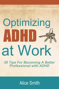 Optimizing ADHD at Work