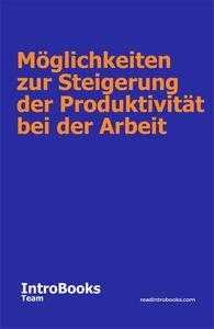 Möglichkeiten zur Steigerung der Produktivität bei der Arbeit