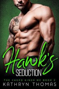Hawk's Seduction: A Bad Boy Motorcycle Club Romance