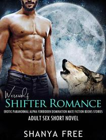 Werewolf Shifter Romance Erotic Paranormal Alpha Forbidden Domination Mate Fiction Books Stories