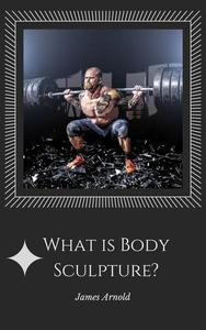 What is Body Sculpture