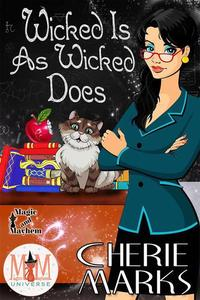 Wicked Is As Wicked Does: Magic and Mayhem Universe