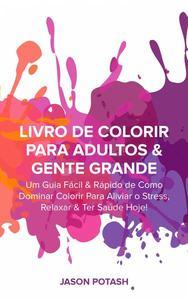 Livro de Colorir para Adultos & Gente Grande