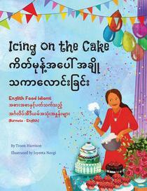Icing on the Cake - English Food Idioms (Burmese-English)