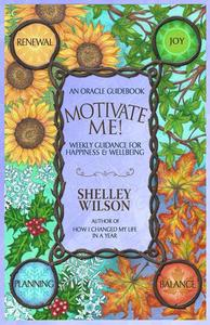Motivate Me! Weekly Guidance for Happiness & Wellbeing