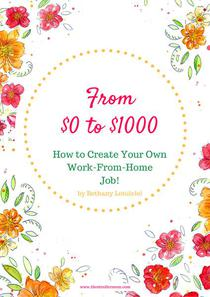 From $0 to $1000: How to Create Your Own Job From Home
