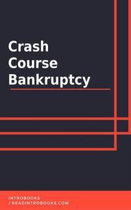 Crash Course Bankruptcy