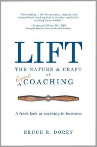 Lift: The Nature and Craft of Expert Coaching