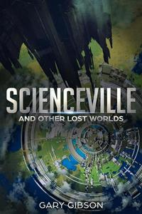 Scienceville and Other Lost Worlds