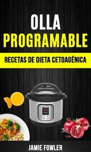 Olla programable: Recetas de Dieta Cetoagénica
