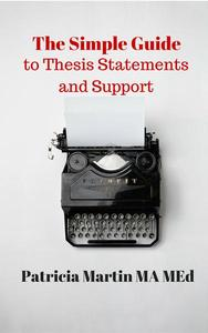 The Simple Guide to Thesis Statements and Support